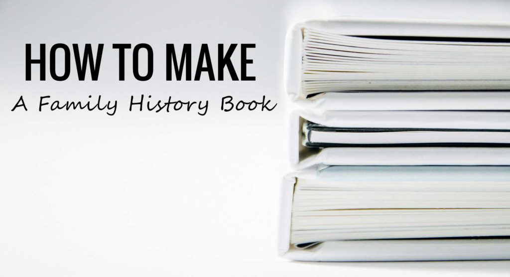 How to make a family history book
